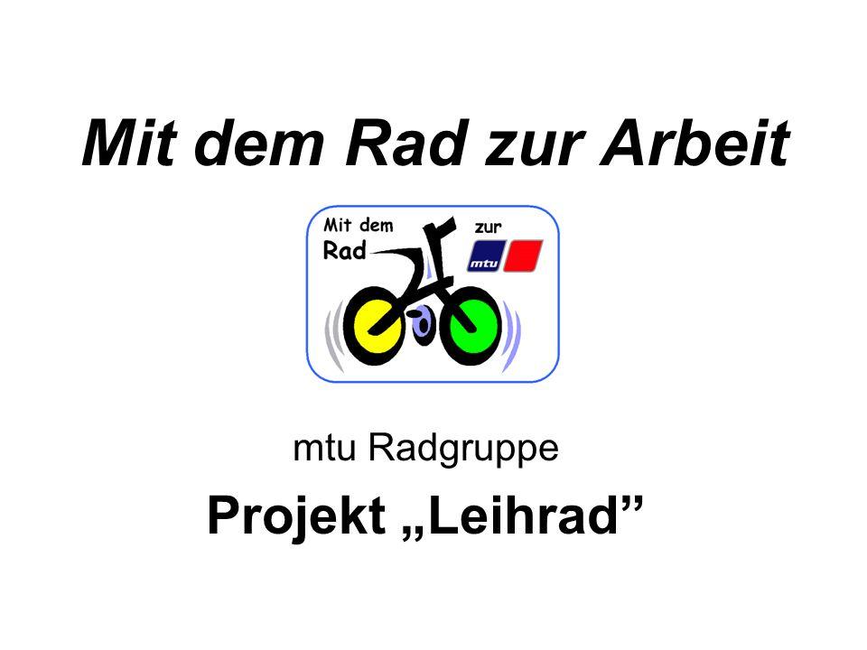 Mit dem Rad zur Arbeit mtu Radgruppe Projekt Leihrad