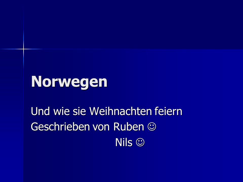 Norwegen Und wie sie Weihnachten feiern Geschrieben von Ruben Geschrieben von Ruben Nils Nils