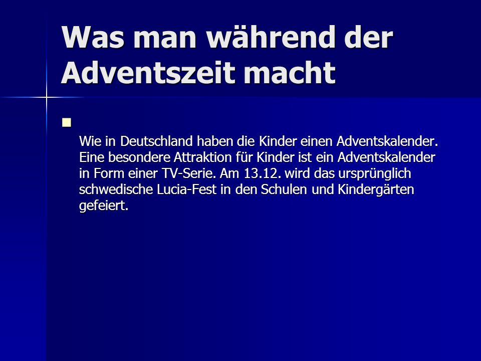 Was man während der Adventszeit macht Wie in Deutschland haben die Kinder einen Adventskalender.