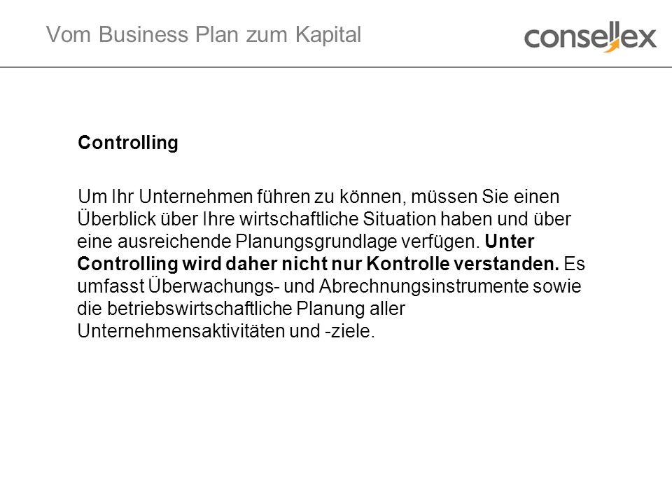 Vom Business Plan zum Kapital Controlling Um Ihr Unternehmen führen zu können, müssen Sie einen Überblick über Ihre wirtschaftliche Situation haben un
