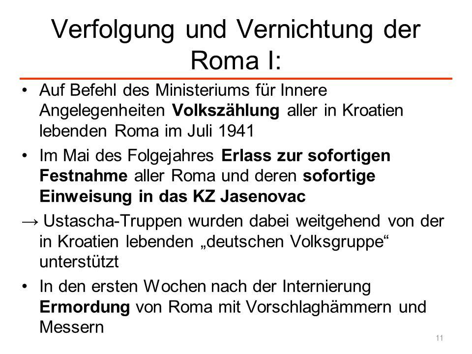 Verfolgung und Vernichtung der Roma I: Auf Befehl des Ministeriums für Innere Angelegenheiten Volkszählung aller in Kroatien lebenden Roma im Juli 194