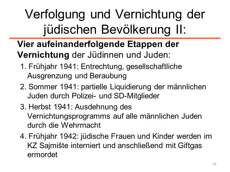 Verfolgung und Vernichtung der jüdischen Bevölkerung II: Vier aufeinanderfolgende Etappen der Vernichtung der Jüdinnen und Juden: 1. Frühjahr 1941: En