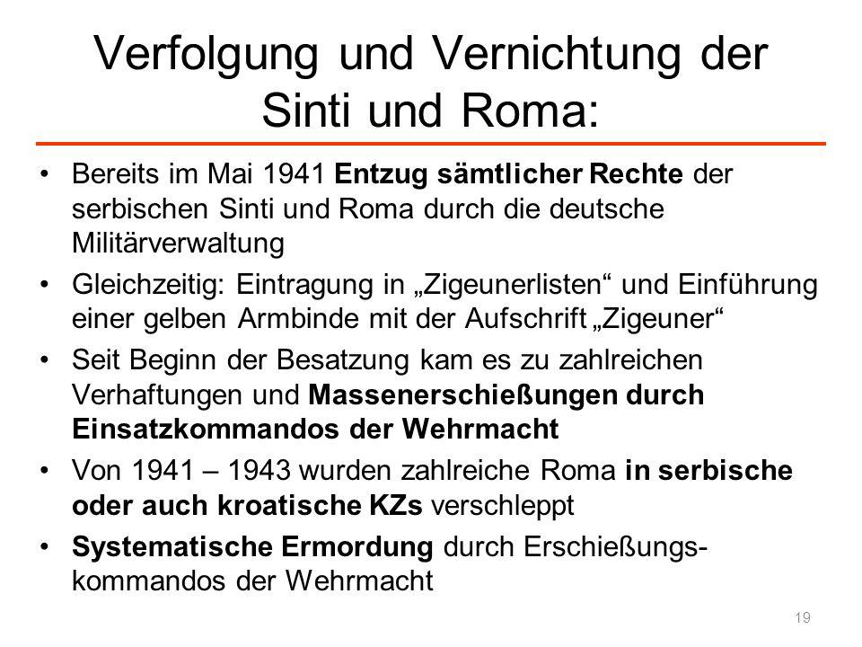 Verfolgung und Vernichtung der Sinti und Roma: Bereits im Mai 1941 Entzug sämtlicher Rechte der serbischen Sinti und Roma durch die deutsche Militärve