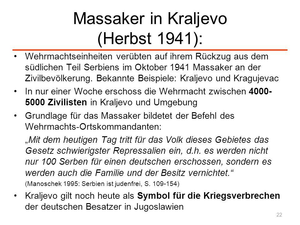 Massaker in Kraljevo (Herbst 1941): Wehrmachtseinheiten verübten auf ihrem Rückzug aus dem südlichen Teil Serbiens im Oktober 1941 Massaker an der Ziv