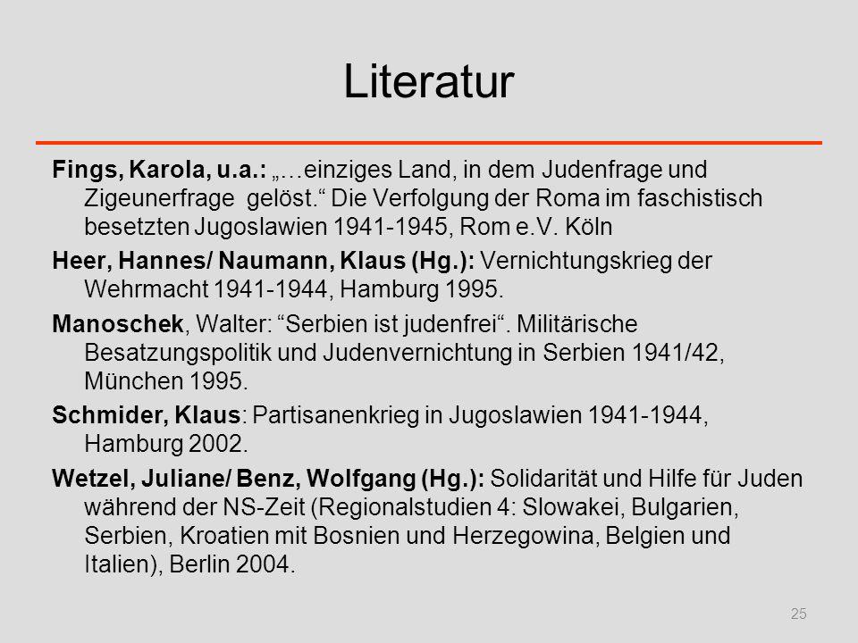 Literatur Fings, Karola, u.a.: …einziges Land, in dem Judenfrage und Zigeunerfrage gelöst. Die Verfolgung der Roma im faschistisch besetzten Jugoslawi