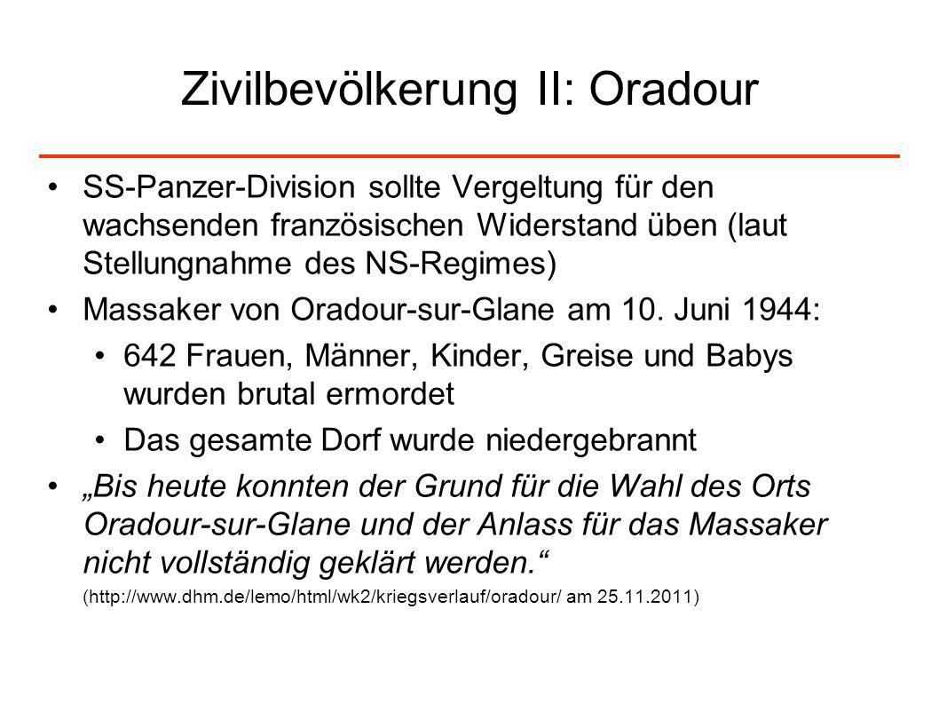 Zivilbevölkerung II: Oradour SS-Panzer-Division sollte Vergeltung für den wachsenden französischen Widerstand üben (laut Stellungnahme des NS-Regimes)