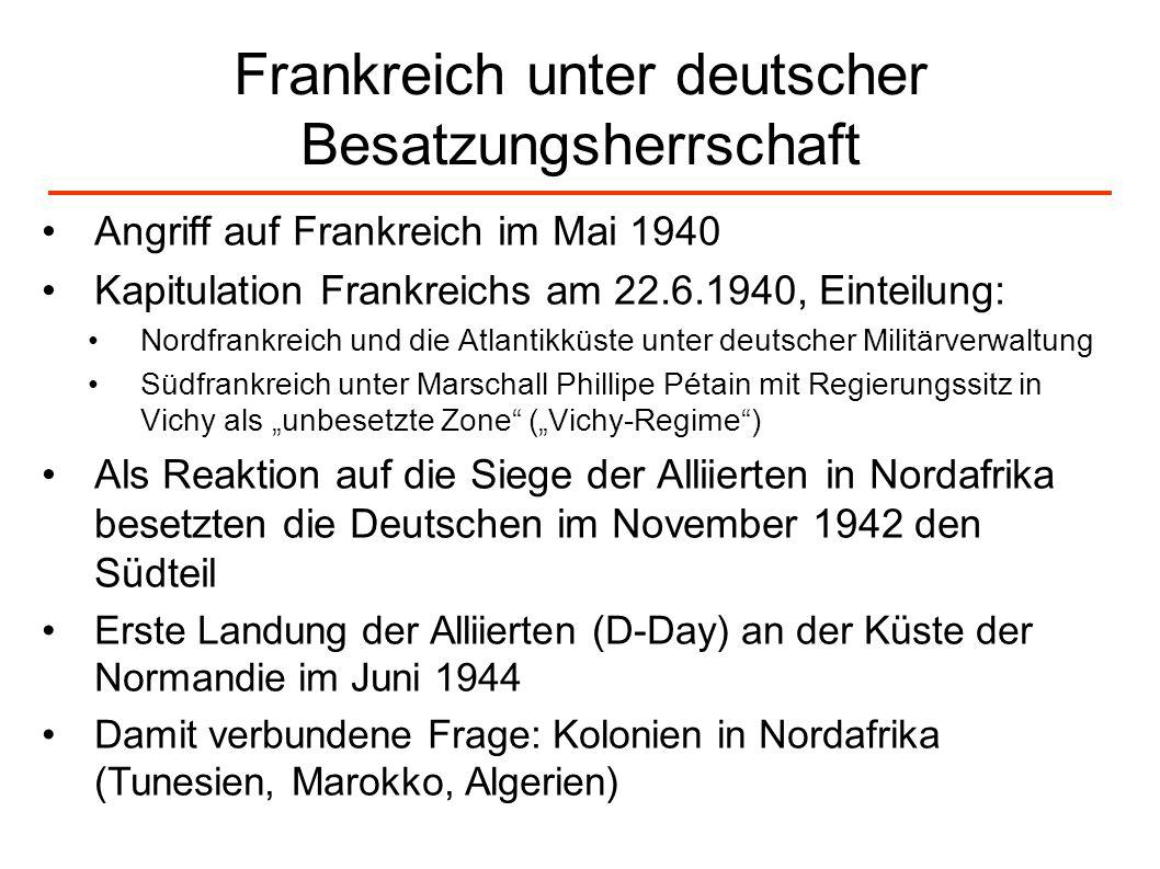 Frankreich unter deutscher Besatzungsherrschaft Angriff auf Frankreich im Mai 1940 Kapitulation Frankreichs am 22.6.1940, Einteilung: Nordfrankreich u
