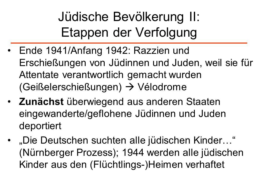 Jüdische Bevölkerung II: Etappen der Verfolgung Ende 1941/Anfang 1942: Razzien und Erschießungen von Jüdinnen und Juden, weil sie für Attentate verant