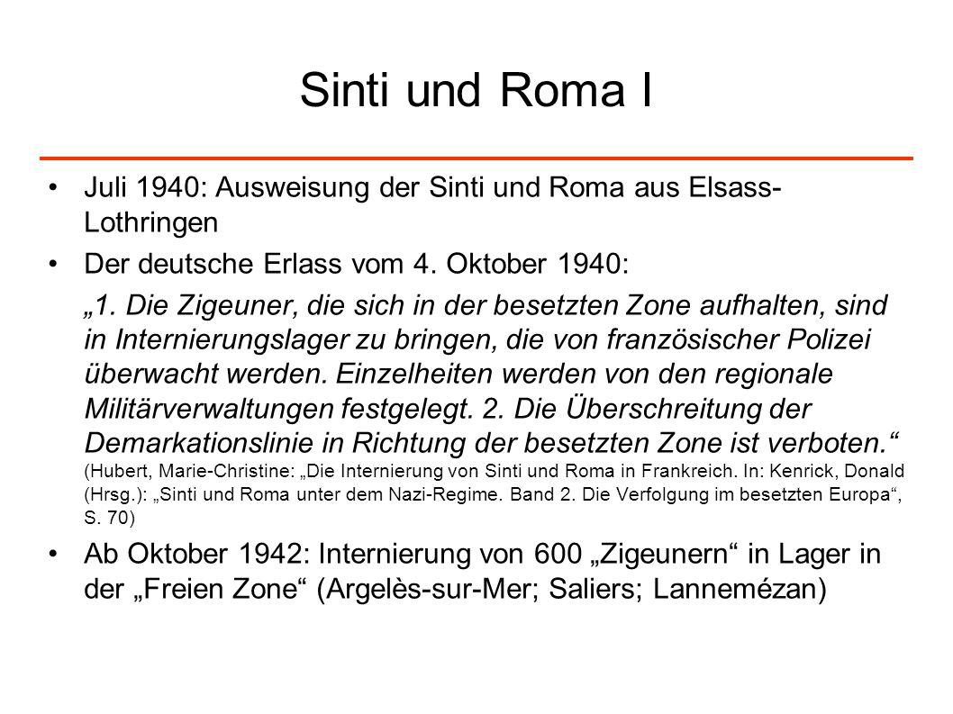 Sinti und Roma I Juli 1940: Ausweisung der Sinti und Roma aus Elsass- Lothringen Der deutsche Erlass vom 4. Oktober 1940: 1. Die Zigeuner, die sich in