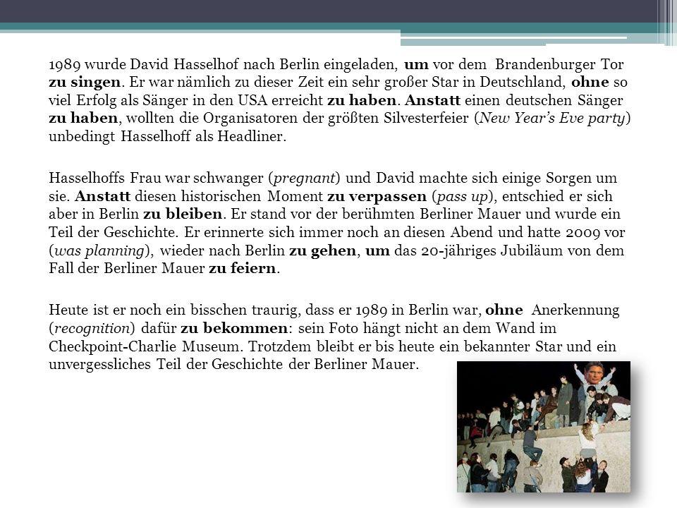 1989 wurde David Hasselhof nach Berlin eingeladen, um vor dem Brandenburger Tor zu singen.