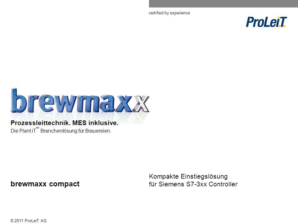 certified by experience © 2011 ProLeiT AG Prozessleittechnik.