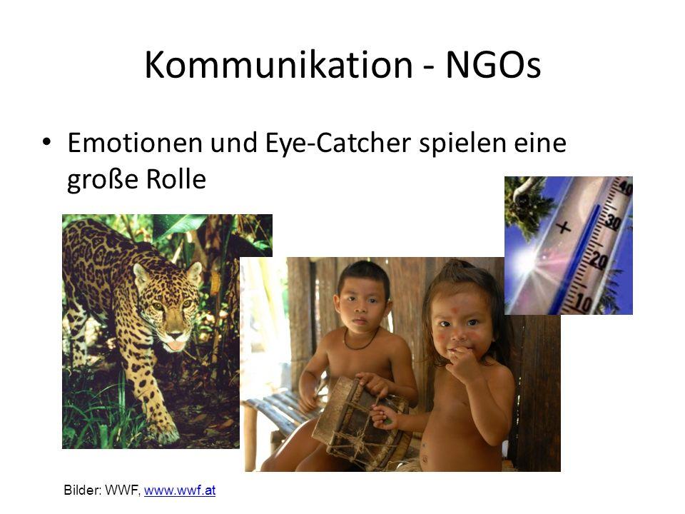 Kommunikation - NGOs Emotionen und Eye-Catcher spielen eine große Rolle Bilder: WWF, www.wwf.atwww.wwf.at