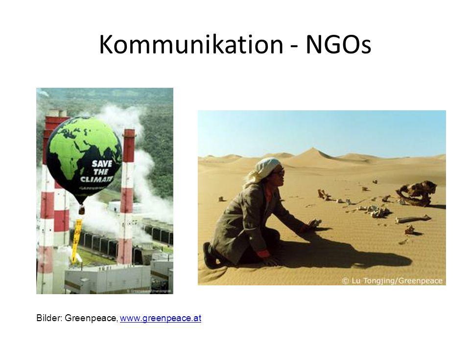 Kommunikation - NGOs Bilder: Greenpeace, www.greenpeace.atwww.greenpeace.at