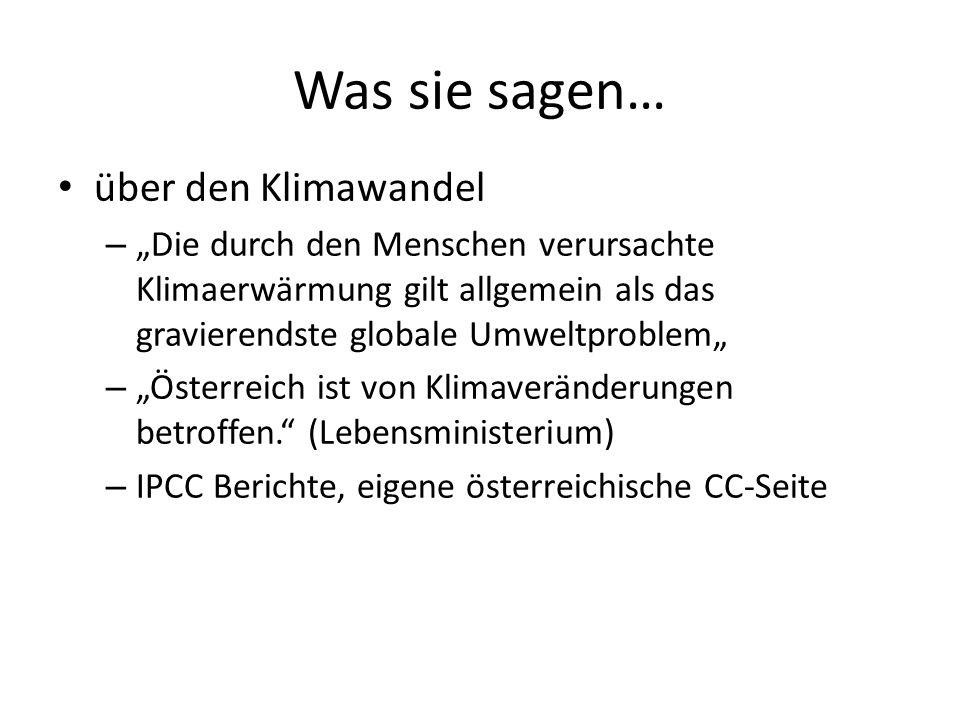 Was sie sagen… über den Klimawandel – Die durch den Menschen verursachte Klimaerwärmung gilt allgemein als das gravierendste globale Umweltproblem – Ö