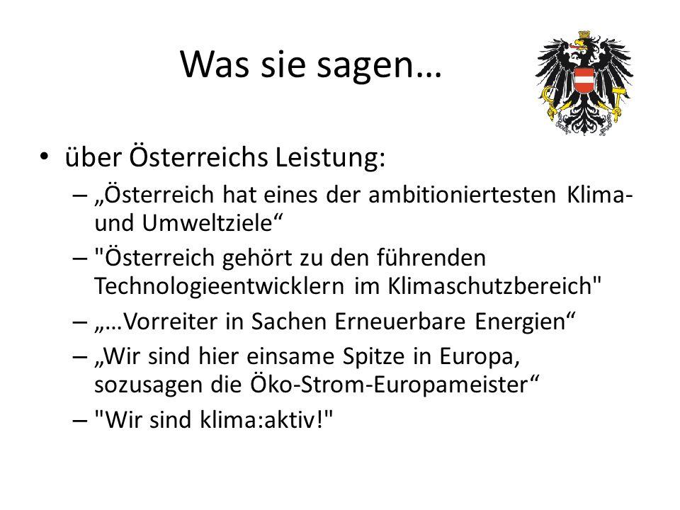 Was sie sagen… über Österreichs Leistung: – Österreich hat eines der ambitioniertesten Klima- und Umweltziele –