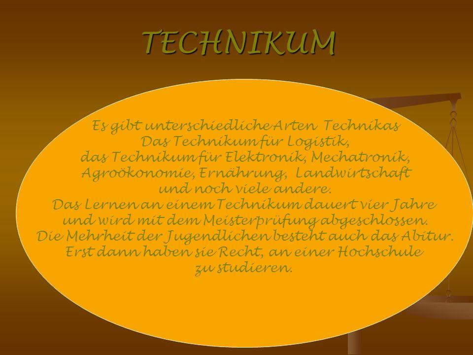 TECHNIKUM Es gibt unterschiedliche Arten Technikas Das Technikum für Logistik, das Technikum für Elektronik, Mechatronik, Agroökonomie, Ernährung, Lan