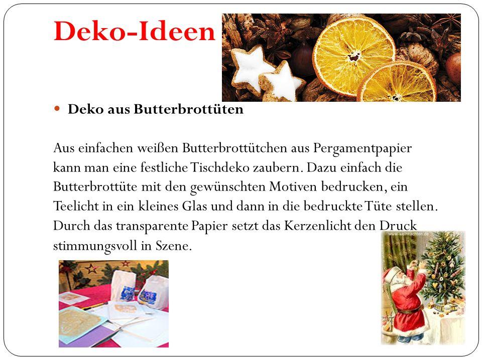Deko-Ideen Deko aus Butterbrottüten Aus einfachen weißen Butterbrottütchen aus Pergamentpapier kann man eine festliche Tischdeko zaubern. Dazu einfach