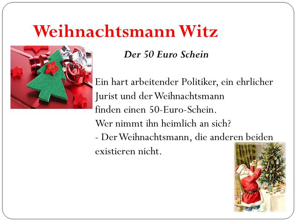 Weihnachtsmann Witz Der 50 Euro Schein Ein hart arbeitender Politiker, ein ehrlicher Jurist und der Weihnachtsmann finden einen 50-Euro-Schein. Wer ni