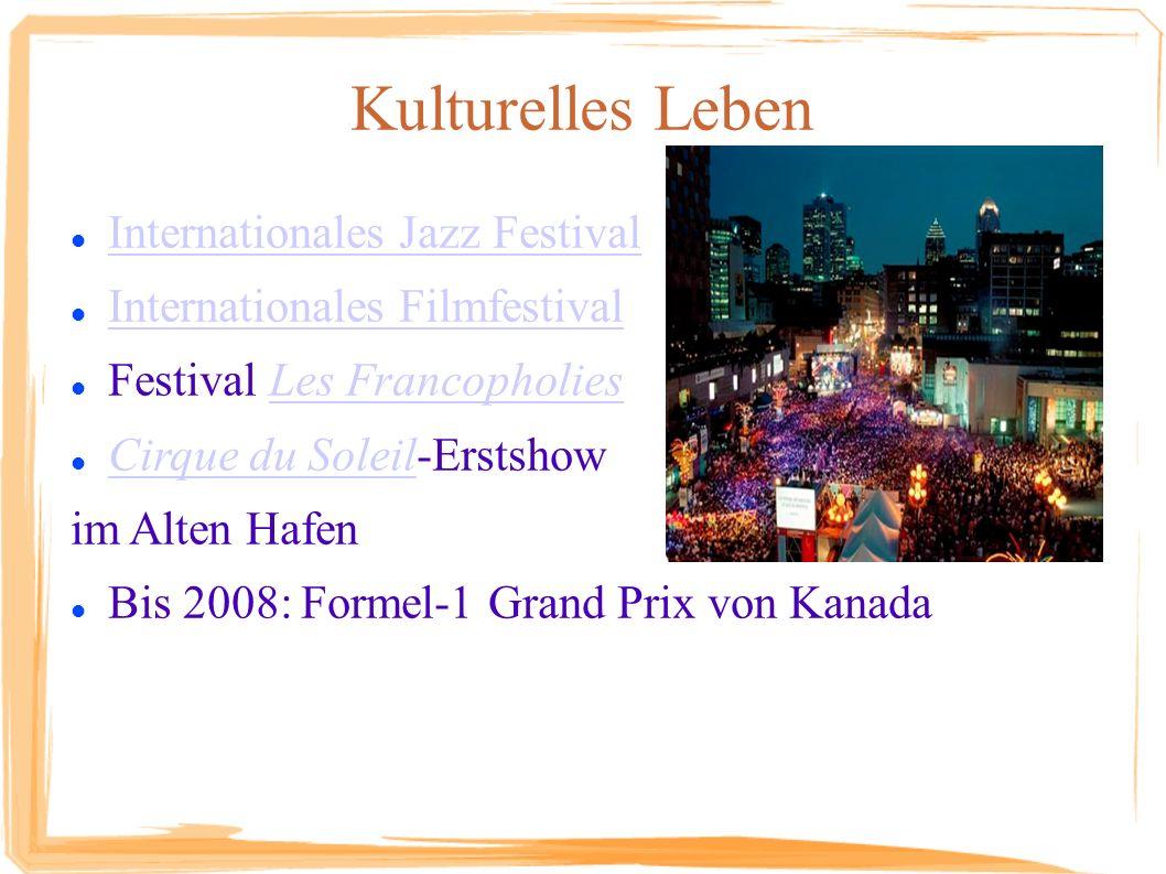 Kulturelles Leben Internationales Jazz Festival Internationales Filmfestival Festival Les FrancopholiesLes Francopholies Cirque du Soleil-Erstshow Cir