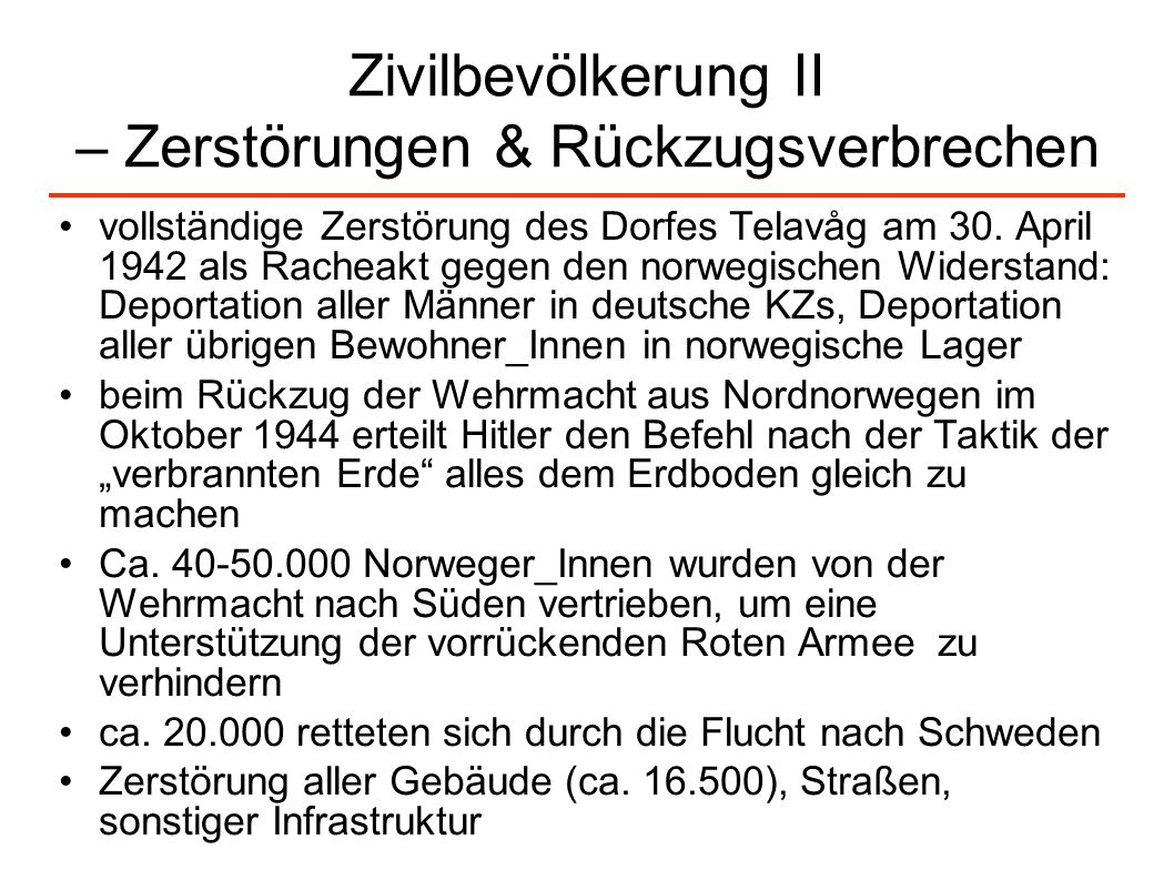 Zivilbevölkerung II – Zerstörungen & Rückzugsverbrechen vollständige Zerstörung des Dorfes Telavåg am 30. April 1942 als Racheakt gegen den norwegisch