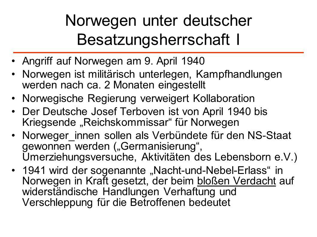 Norwegen unter deutscher Besatzungsherrschaft I Angriff auf Norwegen am 9. April 1940 Norwegen ist militärisch unterlegen, Kampfhandlungen werden nach