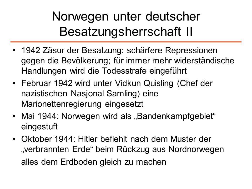 Norwegen unter deutscher Besatzungsherrschaft II 1942 Zäsur der Besatzung: schärfere Repressionen gegen die Bevölkerung; für immer mehr widerständisch