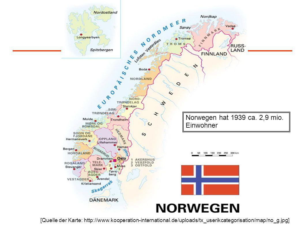 [Quelle der Karte: http://www.kooperation-international.de/uploads/tx_userikcategorisation/map/no_g.jpg] Norwegen hat 1939 ca. 2,9 mio. Einwohner
