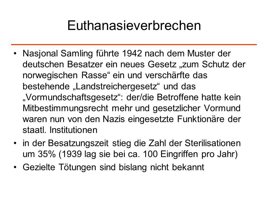 Euthanasieverbrechen Nasjonal Samling führte 1942 nach dem Muster der deutschen Besatzer ein neues Gesetz zum Schutz der norwegischen Rasse ein und ve