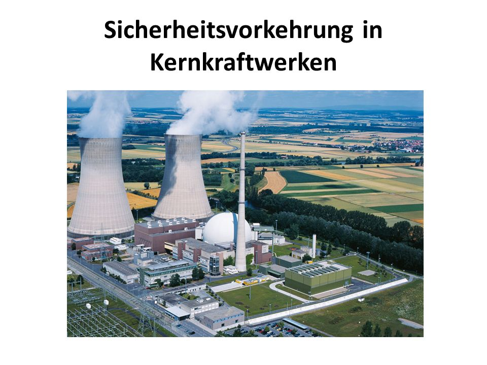 Sicherheitsvorkehrung in Kernkraftwerken