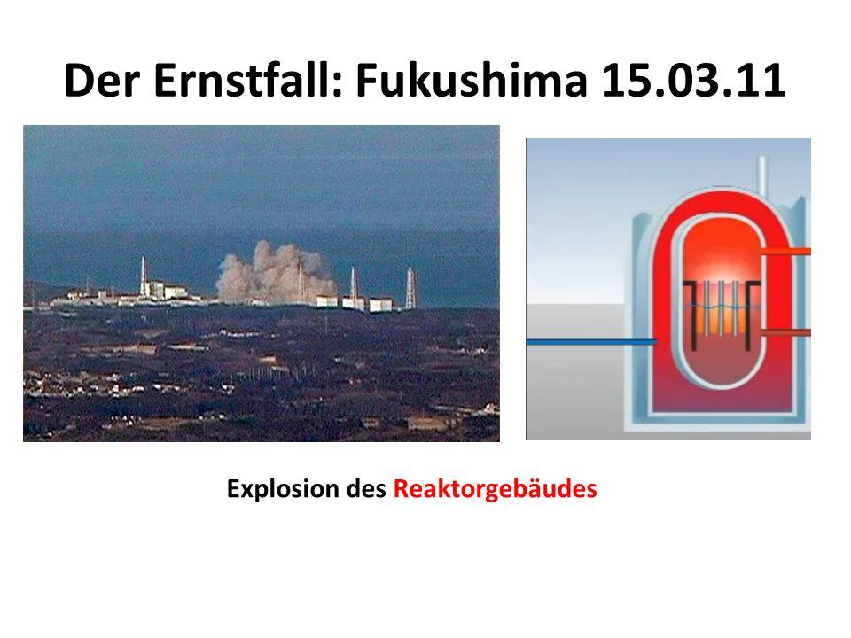 Der Ernstfall: Fukushima 15.03.11 Explosion des Reaktorgebäudes