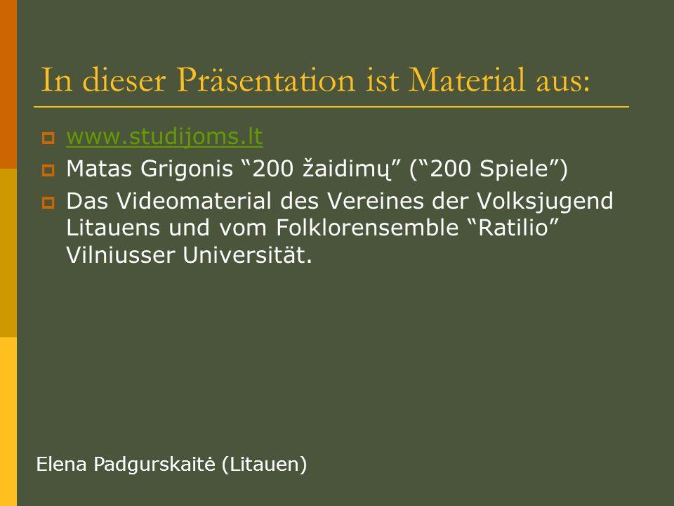 In dieser Präsentation ist Material aus: www.studijoms.lt Matas Grigonis 200 žaidimų (200 Spiele) Das Videomaterial des Vereines der Volksjugend Litau