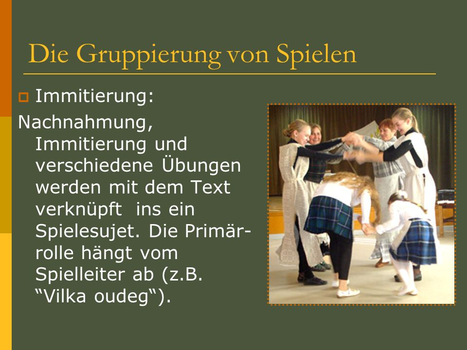 Die Gruppierung von Spielen Immitierung: Nachnahmung, Immitierung und verschiedene Übungen werden mit dem Text verknüpft ins ein Spielesujet. Die Prim