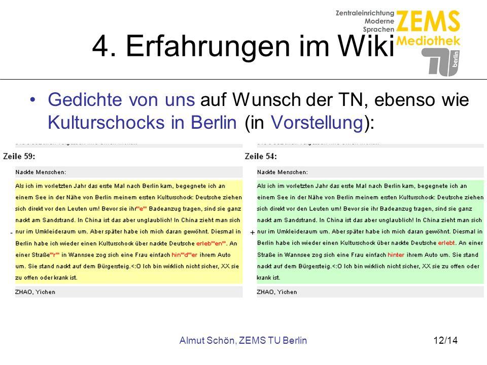 Almut Schön, ZEMS TU Berlin12/14 4. Erfahrungen im Wiki Gedichte von uns auf Wunsch der TN, ebenso wie Kulturschocks in Berlin (in Vorstellung):