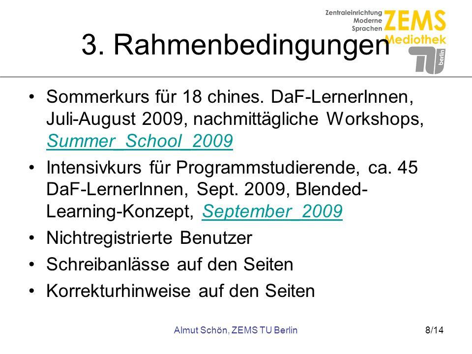 Almut Schön, ZEMS TU Berlin8/14 3. Rahmenbedingungen Sommerkurs für 18 chines. DaF-LernerInnen, Juli-August 2009, nachmittägliche Workshops, Summer_Sc