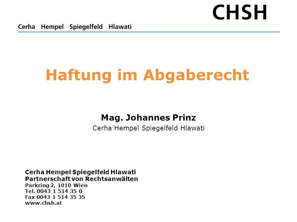 Haftung im Abgaberecht Mag. Johannes Prinz Cerha Hempel Spiegelfeld Hlawati Cerha Hempel Spiegelfeld Hlawati Partnerschaft von Rechtsanwälten Parkring