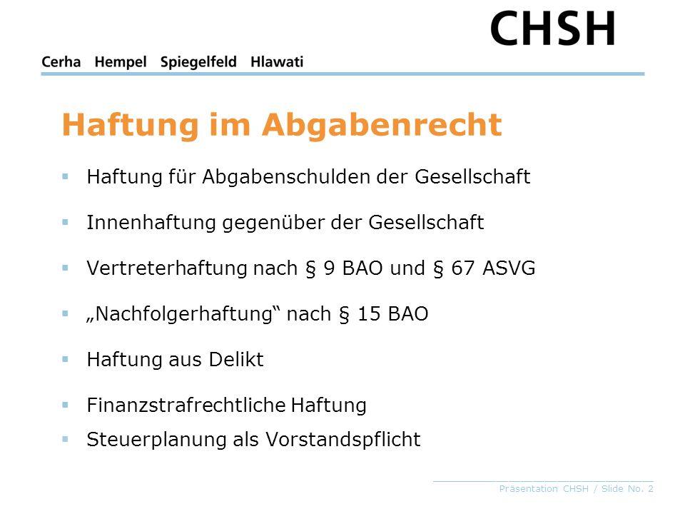 _____________________________________ Präsentation CHSH / Slide No. 2 Haftung im Abgabenrecht Haftung für Abgabenschulden der Gesellschaft Innenhaftun