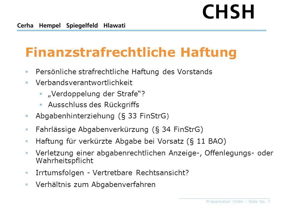 _____________________________________ Präsentation CHSH / Slide No. 7 Finanzstrafrechtliche Haftung Persönliche strafrechtliche Haftung des Vorstands