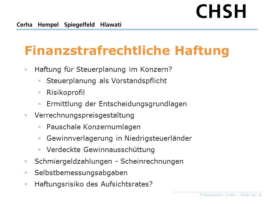 _____________________________________ Präsentation CHSH / Slide No. 8 Finanzstrafrechtliche Haftung Haftung für Steuerplanung im Konzern? Steuerplanun