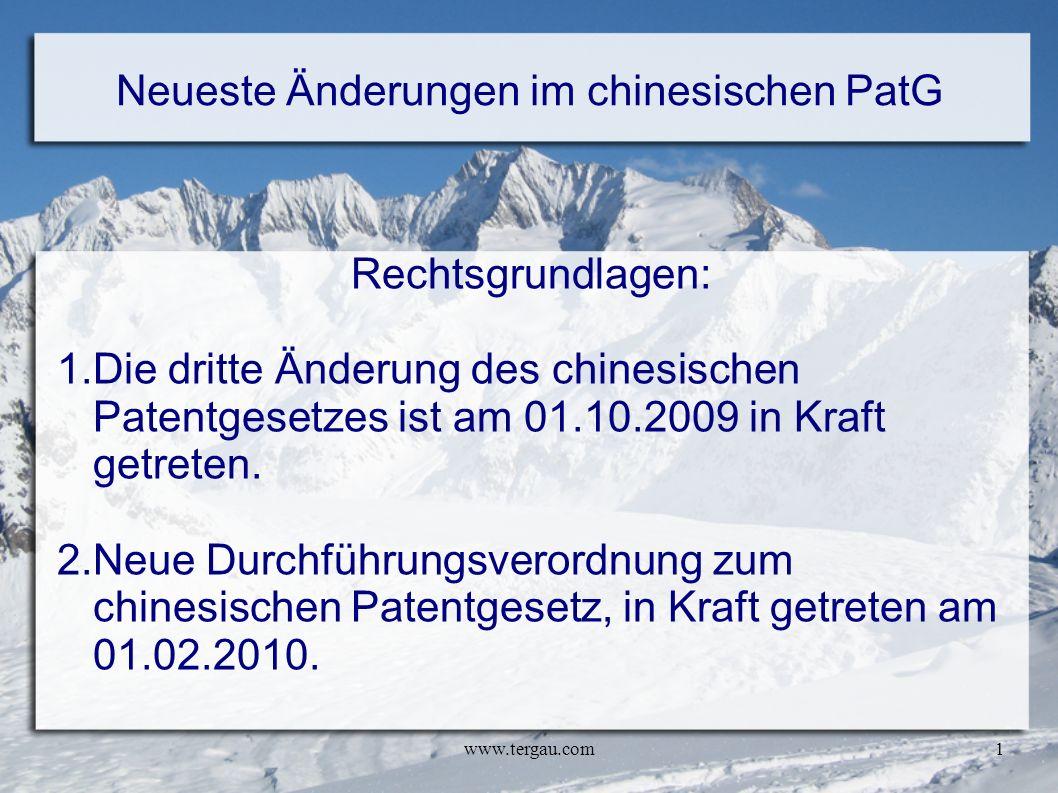 www.tergau.com1 Neueste Änderungen im chinesischen PatG Rechtsgrundlagen: 1.Die dritte Änderung des chinesischen Patentgesetzes ist am 01.10.2009 in K