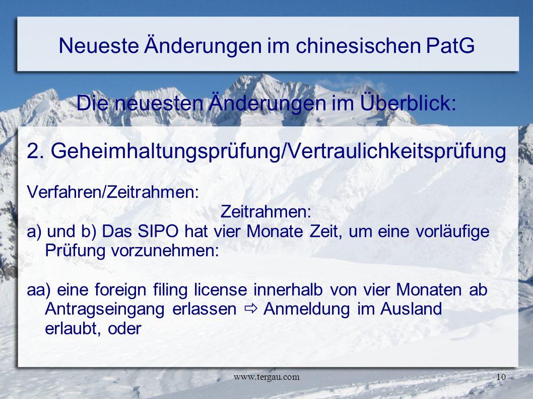 www.tergau.com10 Neueste Änderungen im chinesischen PatG Die neuesten Änderungen im Überblick: 2. Geheimhaltungsprüfung/Vertraulichkeitsprüfung Verfah