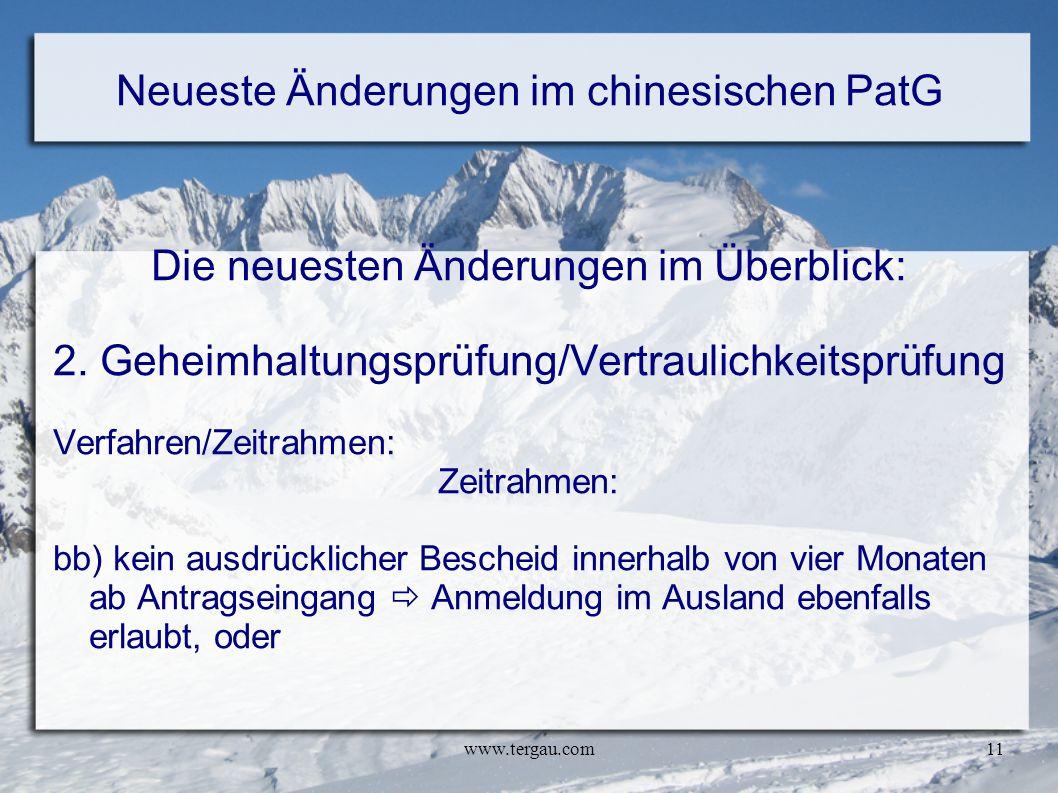 www.tergau.com11 Neueste Änderungen im chinesischen PatG Die neuesten Änderungen im Überblick: 2. Geheimhaltungsprüfung/Vertraulichkeitsprüfung Verfah