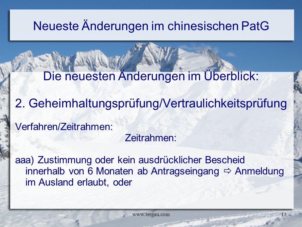 www.tergau.com13 Neueste Änderungen im chinesischen PatG Die neuesten Änderungen im Überblick: 2. Geheimhaltungsprüfung/Vertraulichkeitsprüfung Verfah