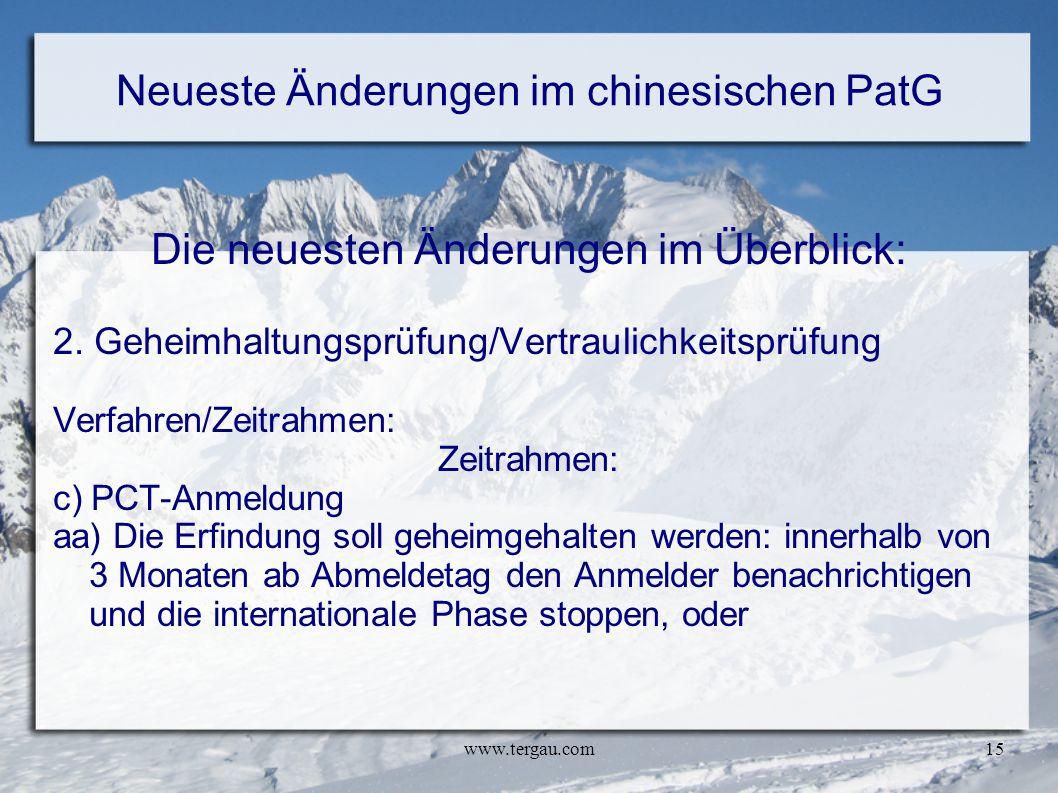 www.tergau.com15 Neueste Änderungen im chinesischen PatG Die neuesten Änderungen im Überblick: 2. Geheimhaltungsprüfung/Vertraulichkeitsprüfung Verfah