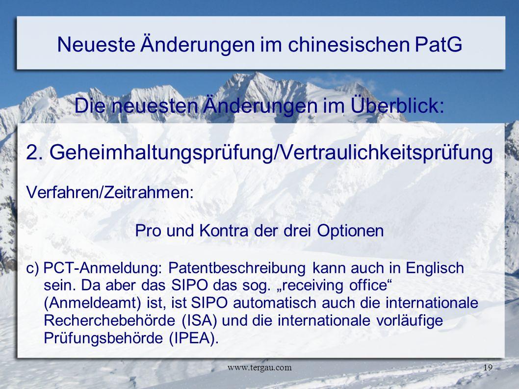 www.tergau.com19 Neueste Änderungen im chinesischen PatG Die neuesten Änderungen im Überblick: 2. Geheimhaltungsprüfung/Vertraulichkeitsprüfung Verfah