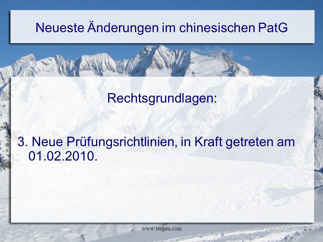 www.tergau.com2 Neueste Änderungen im chinesischen PatG Rechtsgrundlagen: 3. Neue Prüfungsrichtlinien, in Kraft getreten am 01.02.2010.