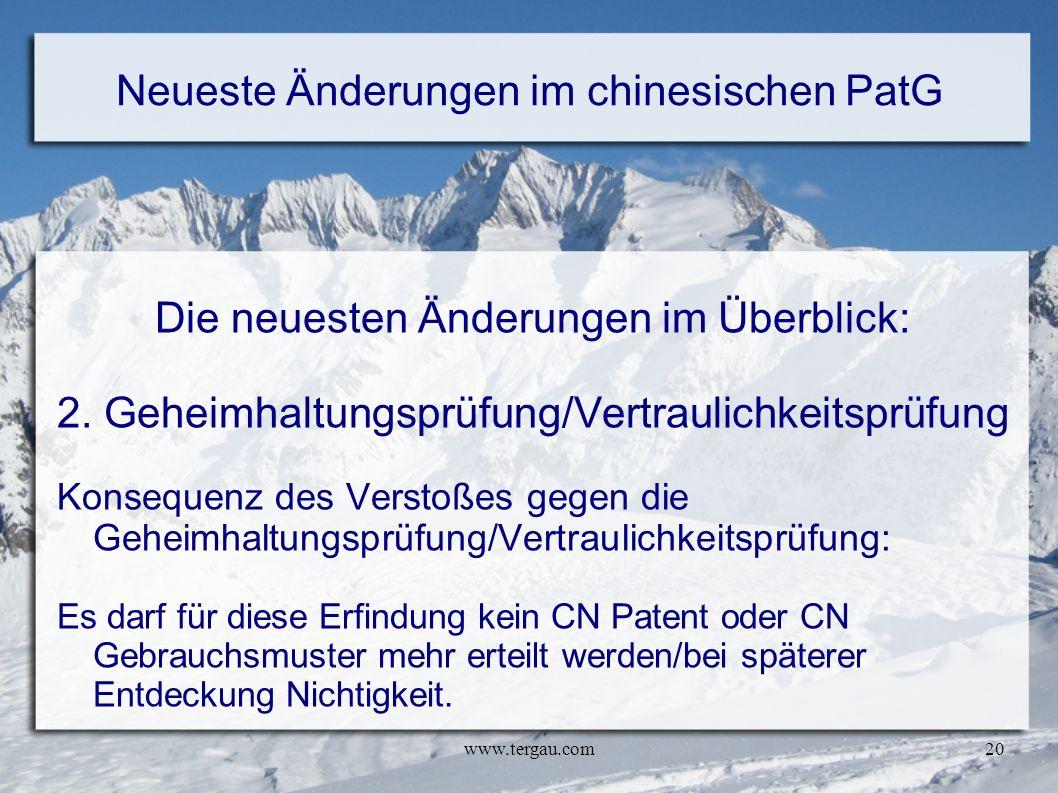 www.tergau.com20 Neueste Änderungen im chinesischen PatG Die neuesten Änderungen im Überblick: 2. Geheimhaltungsprüfung/Vertraulichkeitsprüfung Konseq