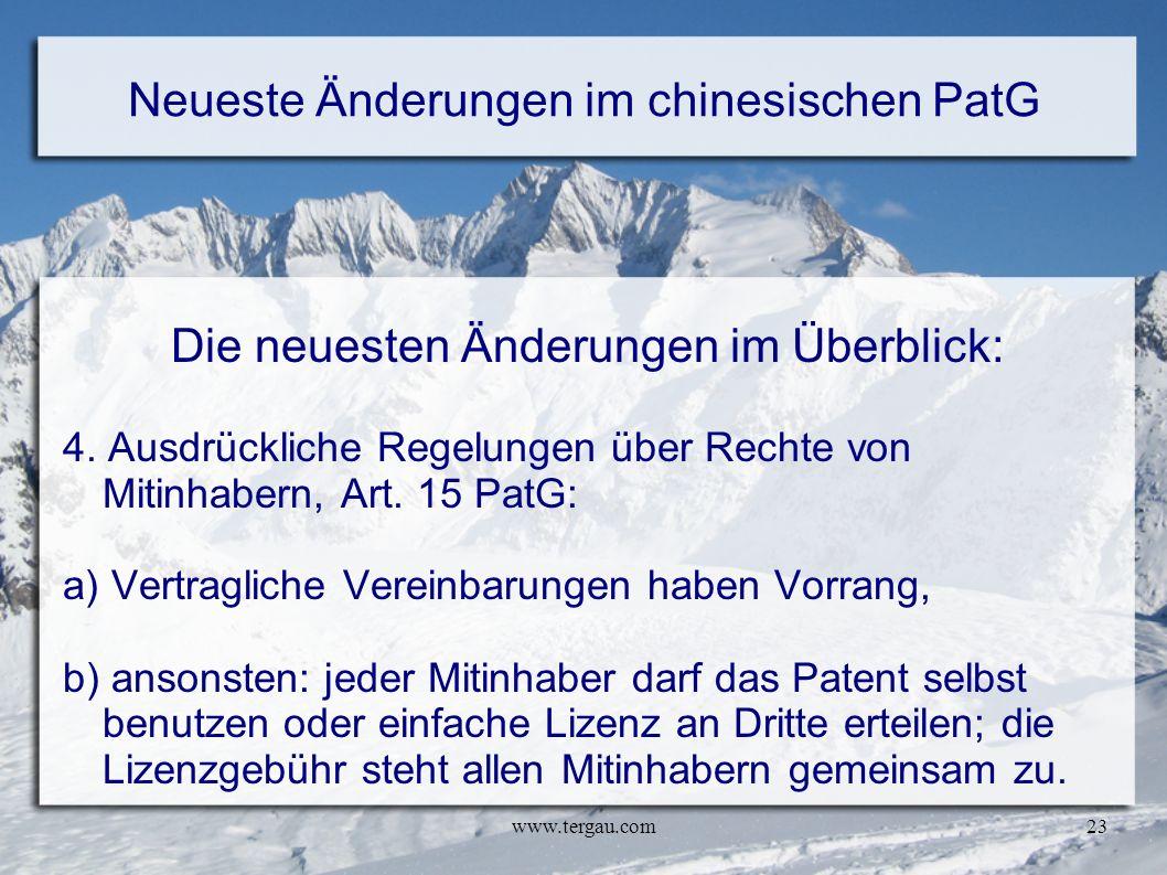 www.tergau.com23 Neueste Änderungen im chinesischen PatG Die neuesten Änderungen im Überblick: 4. Ausdrückliche Regelungen über Rechte von Mitinhabern