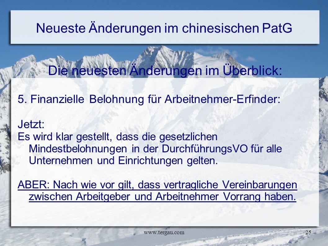 www.tergau.com25 Neueste Änderungen im chinesischen PatG Die neuesten Änderungen im Überblick: 5. Finanzielle Belohnung für Arbeitnehmer-Erfinder: Jet