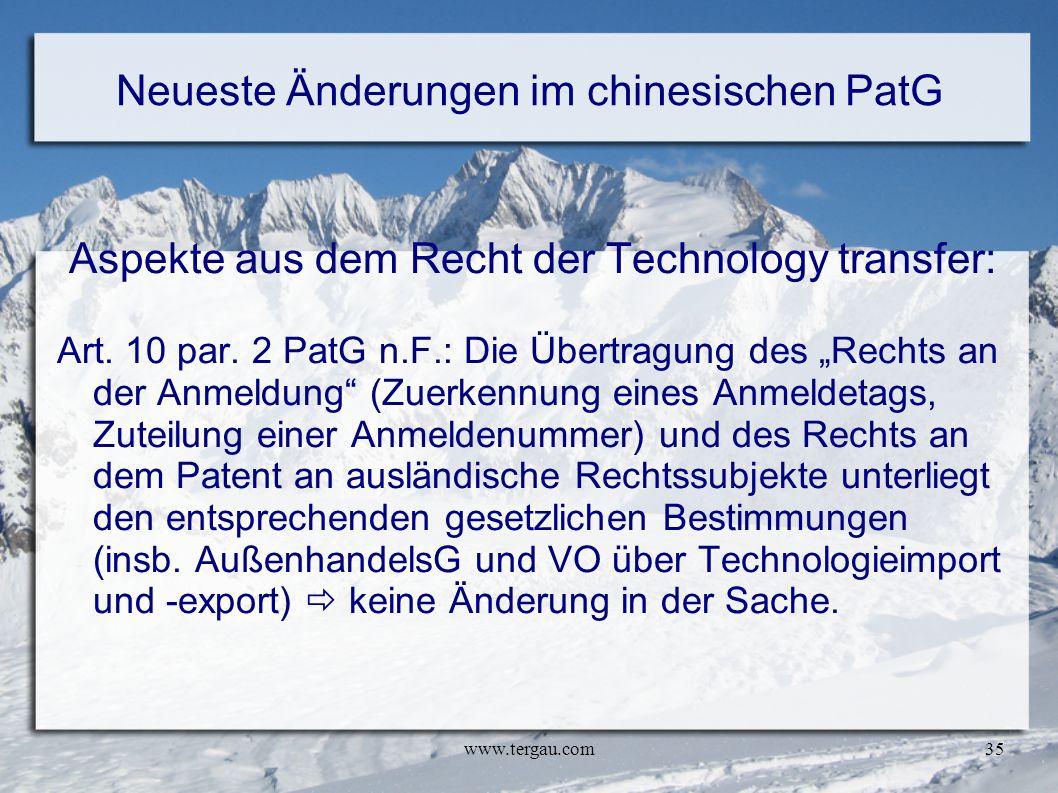 www.tergau.com35 Neueste Änderungen im chinesischen PatG Aspekte aus dem Recht der Technology transfer: Art. 10 par. 2 PatG n.F.: Die Übertragung des