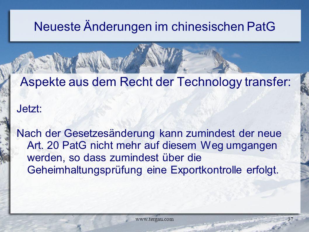 www.tergau.com37 Neueste Änderungen im chinesischen PatG Aspekte aus dem Recht der Technology transfer: Jetzt: Nach der Gesetzesänderung kann zumindes